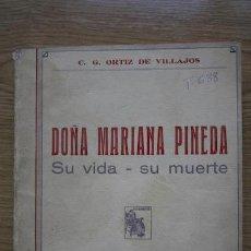 Libros antiguos: DOÑA MARIANA PINEDA. SU VIDA. SU MUERTE. ORTIZ DE VILLAJOS (C.G.). Lote 16222536