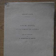 Libros antiguos: JUAN DE ANCHIETA ET LA FAMIELLE LOYOLA. AVEC UNE INTRODUCTION PAR G. DESDEVISES DU DEZERT.. Lote 16273336