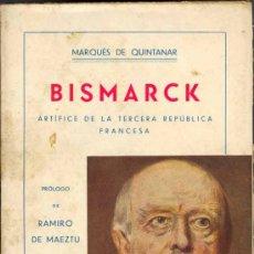 Libros antiguos: 1936: BISMARCK ARTÍFICE DE LA TERCERA REPÚBLICA FRANCESA. PRÓLOGO DE RAMIRO DE MAEZTU. Lote 26956067