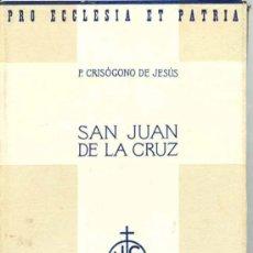 Libros antiguos: 1935: SAN JUAN DE LA CRUZ: EL HOMBRE, EL DOCTOR, EL POETA. Lote 26712215