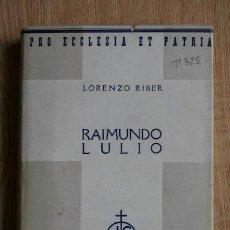Libros antiguos: RAIMUNDO LULIO. (RAMÓN LLULL). RIBER (LORENZO). Lote 16889112