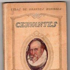 Libros antiguos: VIDAS DE GTRANDES HOMBRES. VIDA DE CERVANTES POR MANUEL DE MONTOLIU. SEIX & BARRAL Hº EDITORES. 1930. Lote 16953674