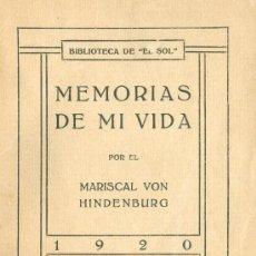 Libros antiguos: MARISCAL VON HINDENBURG. MEMORIAS DE MI VIDA. MADRID, 1920. BIOGRAFIA. Lote 25032456