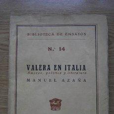 Libros antiguos: VALERA EN ITALIA. AMORES, POLÍTICA Y LITERATURA. AZAÑA (MANUEL). Lote 17333985