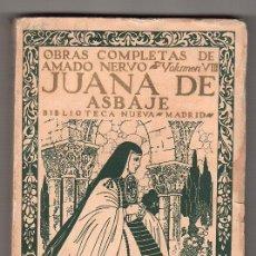 Libros antiguos: OBRAS COMPLETAS DE AMADO NERVO VOL. VIII. JUANA DE ASBAJE. BIBLIOTECA NUEVA. MADRID 1920. Lote 17868664