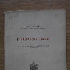 Libros antiguos: LA VIE D'UNE IMPÉRATRICE. EUGÉNIE DE MONTIJO D'APRÈS DE MÉMOIRES DE COUR INÉDITS. LOLIÉE (FRÉDÉRIC). Lote 18566652