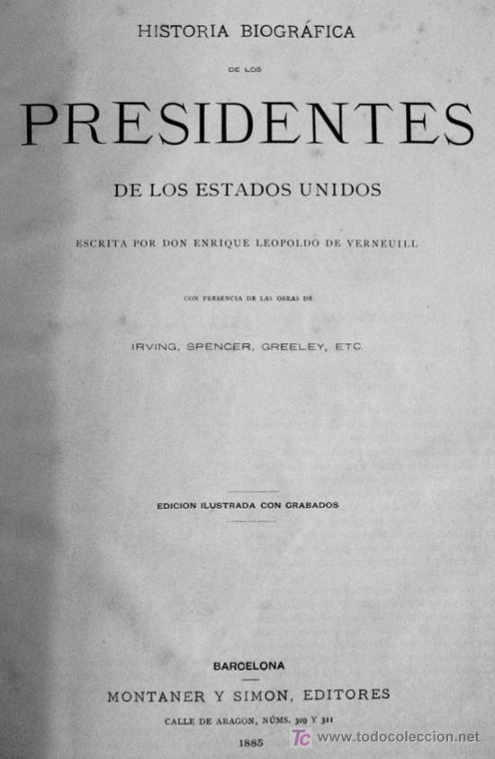 Libros antiguos: Historia Biográfica de los Presidentes de los Estados Unidos - Edit. Montaner y Simón - Año 1885 - Foto 2 - 25352074