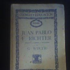 Libros antiguos: JUAN PABLO F. RICHTER, POR G. WIRTH - EDICIONES DE LA LECTURA - ESPAÑA - 1863. Lote 27566330