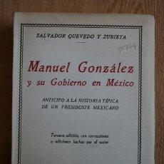 Libros antiguos: MANUEL GONZÁLEZ Y SU GOBIERNO EN MÉXICO. ANTICIPO A LA HISTORIA TÍPICA DE UN PRESIDENTE MEXICANO. . Lote 19194859