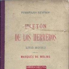 Libros antiguos: BRETÓN DE LOS HERREROS : ESTUDIO CRÍTICO / POR EL MARQUÉS DE MOLINS - [1893]. Lote 25353979