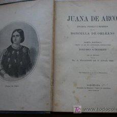 Libros antiguos: JUANA DE ARCO. INFANCIA, PROEZAS Y MARTIRIOS DE LA DONCELLA DE ORLEANS; UMBERT (PEDRO). Lote 19378875