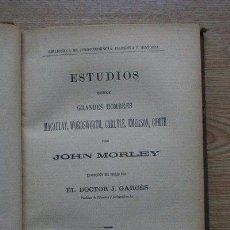 Libros antiguos: ESTUDIOS SOBRE GRANDES HOMBRES. MACAULAY, WORDSWORTH, CARLYLE, EMERSON, COMTE. MORLEY (JOHN). Lote 19378948