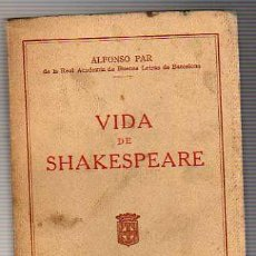 Libros antiguos: LIBRO - LA VIDA DE SHAKESPEARE -POR ALFONSO PAR MARZO DE 1930 TEATRO NACIONAL-. Lote 20143241