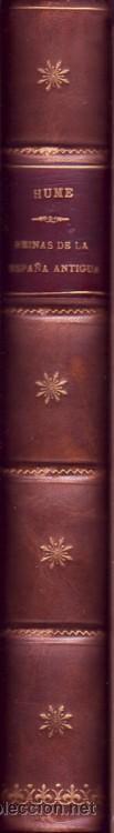 Libros antiguos: REINAS DE LA ESPAÑA ANTIGUA. Martin Hume,Traducción por Pedro Antonio Martín Robles. - Foto 2 - 27206191