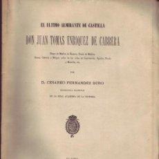 Libros antiguos: EL ÚLTIMO ALMIRANTE DE CASTILLA DON JUAN TOMÁS ENRIQUEZ DE CABRERA. CESÁREOFERNANDEZ DURO.. Lote 22887266