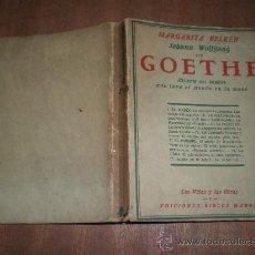 Libros antiguos: MARGARITA NELKEN GOETHE EDICIONES BIBLOS MADRID COLECCION LAS VIDAS Y LAS OBRAS (VOL.1). Lote 20540673