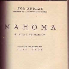Libros antiguos: MAHOMA, SU VIDA Y SU RELIGIÓN. TOR ANDRAE.. Lote 26007952