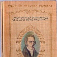 Libros antiguos: VIDAS DE GRANDES HOMBRES. VIDA DE STEPHENSON. D. JUAN PALAU VERA. 1921. 19 X 14 CM. 118 PAGINAS.. Lote 24198272