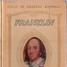 Libros antiguos: VIDAS DE GRANDES HOMBRES. VIDA DE FRANKLIN. JORGE SANTELMO. 1930. 19 X 14 CM. 102 PAGINAS.. Lote 24198273
