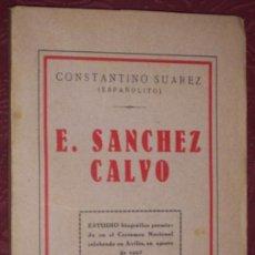 Libros antiguos: ESTANISLAO SÁNCHEZ CALVO POR CONSTANTINO SUÁREZ (ESPAÑOLITO) DE ED. ARGOS EN MADRID 1930. Lote 26974785