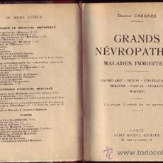 Libros antiguos: GRANDS NÉVROPATHES. MALADES INMORTELS (3 TOMOS). DOCTOR CABANÈS.. Lote 21238709