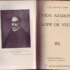 Libros antiguos: VIDA AZAROSA DE LOPE DE VEGA. LUÍS ASTRANA MARÍN.. Lote 26472274