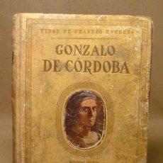 Libros antiguos: LIBRO, VIDA DE GONZALO DE CORDOBA, EL GRAN CAPITAN, 1947, MANUEL DE MONTOLIU, SEXTA EDICION. Lote 22373651