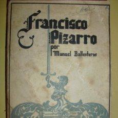 Libros antiguos: FRANCISCO PIZARRO MANUEL BALLESTEROS GAIBROIS. Lote 23069763