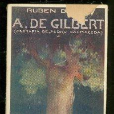 Libros antiguos: A. DE GILBERT. BIOGRAFIA DE PEDRO BALMACEDA. RUBEN DARIO. VOLUMEN VI. 1924.. Lote 23142346