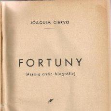 Libros antiguos: FORTUNY, ASSAIG CRITIC-BIOGRAFIC / J. CIERVO. BCN : ELS QUADERNS D'ART, 192?.25X17CM. 110 P + 38 LAM. Lote 26143047