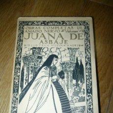 Livros antigos: JUANA DE ASBAJE [SOR JUANA INES]. DE AMADO NERVO (1928). ED. BIBLIOTECA NUEVA (MADRID). Lote 25731126