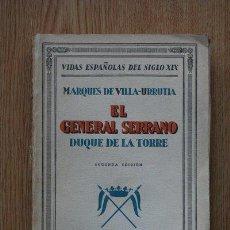 Libros antiguos: EL GENERAL SERRANO. DUQUE DE LA TORRE. VIDAS ESPAÑOLAS DEL SIGLO XIX. VILLA-URRUTIA (MARQUÉS DE). Lote 24002562