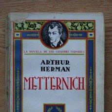 Libros antiguos: METTERNICH. VERSIÓN ESPAÑOLA DE MIGUEL PEREYRA. HERMAN (ARTHUR). Lote 24270376
