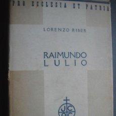 Libros antiguos: RAIMUNDO LULIO (RAMÓN LLULL). RIBER, LORENZO. 1935. Lote 24572165