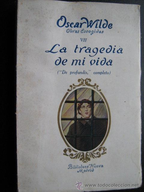 LA TRAGEDIA DE MI VIDA. AUTOBIOGRAFÍA DE OSCAR WILDE. 1931 (Libros Antiguos, Raros y Curiosos - Biografías )