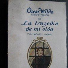 Libros antiguos: LA TRAGEDIA DE MI VIDA. AUTOBIOGRAFÍA DE OSCAR WILDE. 1931. Lote 25653462