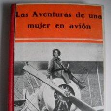 Libros antiguos: ELISABETH SAUVY - LAS AVENTURAS DE UNA MUJER EN AVIÓN. Lote 25779489