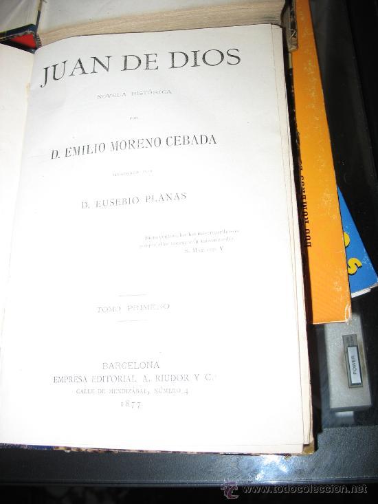 JUAN DE DIOS. NOVELA HISTÓRICA. EMILIO MORENO CEBADA. (Libros Antiguos, Raros y Curiosos - Biografías )