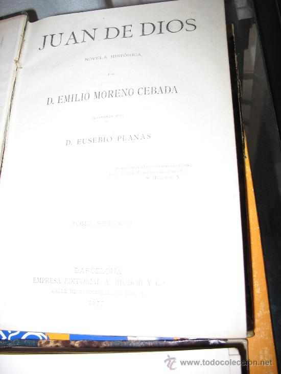 Libros antiguos: Juan de Dios. Novela histórica. EMILIO MORENO CEBADA. - Foto 2 - 27412284