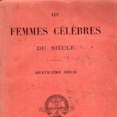 Libros antiguos: LES FEMMES CELEBRES DU SIECLE / LAS MUJERES CELEBRES DEL SIGLO. PARIS, SIGLO XIX. Lote 26189440