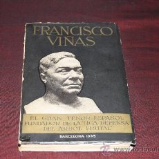 Libros antiguos: 0288- BIOGRAFIA DE FRANCISCO VIÑAS. LUIGI DE GREGORI. EDIT. CASANATENSE. 1936.. Lote 26213935