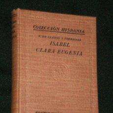 Libros antiguos: ISABEL CLARA EUGENIA. I. LA NOVIA DE EUROPA ( HOMENAJE A LA MEMORIA DE FELIPE II) . Lote 25856922