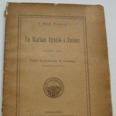 Libros antiguos: MARIÀ AGUILO FUSTER * AÑO 1898 * HOMENAJE DEL CENTRE EXCURSIONISTA DE CATALUNYA * MASSO TORRENTS. Lote 26348539