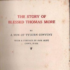 Libros antiguos: THE STORY OF BLESSED THOMAS MORE - PATERNOSTER ROW, LONDRES 1914. Lote 27346738
