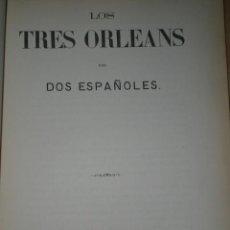 Libros antiguos: LOS TRES ORLEANS. (1869). Lote 27766429