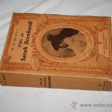 Libros antiguos: 1096- BONITO LIBRO ' LA VIDA DE SARAH BERNHARDT, POR G.G GELLER, AÑO 1933. Lote 27491736