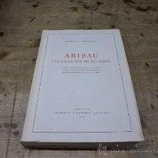 Libros antiguos: 63.-ARIBAU I LA CATALUNYA DEL SEU TEMPS-INSTITUT ESTUDIS CATALANS. Lote 27529932