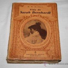 Libros antiguos: 0962- 'VIDA DE SARAH BERNHARDT' DE G.G. GELLER. TRAD. Y PRÓLOGO DE JAIME PASARELL. 1933. Lote 27656758
