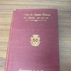 Libros antiguos: VIDA DE SANTA TERESA DE JESUS. 1920, MARQUES DE SAN JUAN DE PIEDRAS ALBAS.. Lote 27815145