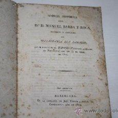 Libros antiguos: 1995- 'NOTICIA HISTÓRICA DEL Dª D. MANUEL BARBA Y ROCA, ABOGADO DE VILLAFRANCA DEL PANADÉS. 1824. Lote 27999088